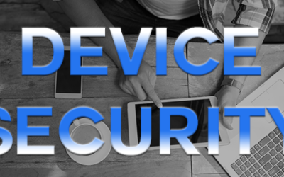 The New Necessity: Electronic Device Security to Prevent Data Loss